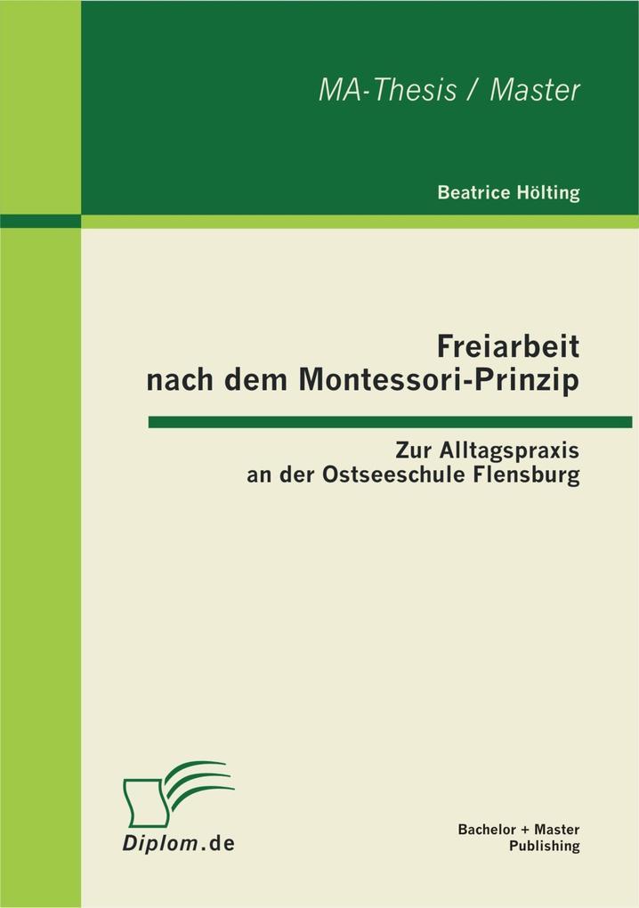 Freiarbeit nach dem Montessori-Prinzip: Zur All...