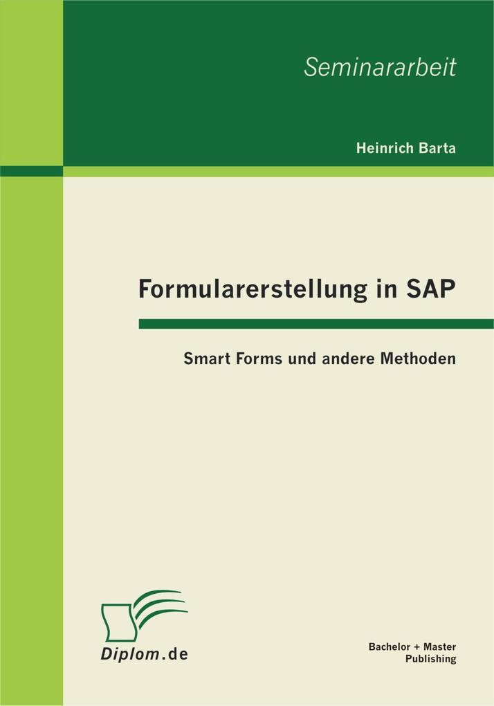 Formularerstellung in SAP: Smart Forms und ande...