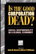 Is the Good Corporation Dead?