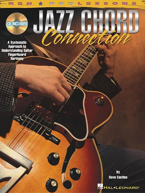 Jazz Chord Connection: A Systematic Approach to Understanding Guitar Fingerboard Harmony [With CD] als Taschenbuch