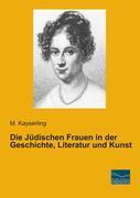Die Jüdischen Frauen in der Geschichte, Literatur und Kunst