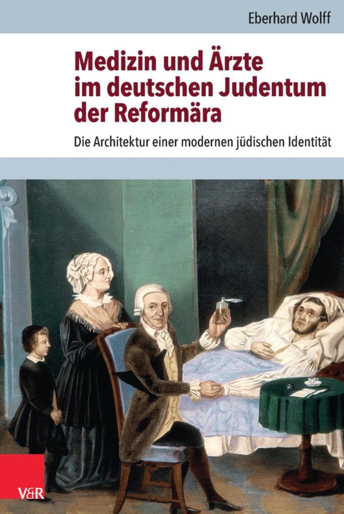 Medizin und Ärzte im deutschen Judentum der Ref...