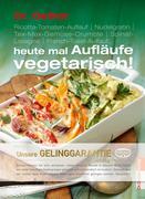 Heute mal Aufläufe vegetarisch