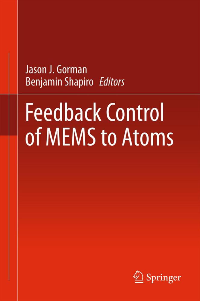 Feedback Control of MEMS to Atoms als Buch von