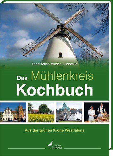 Das Mühlenkreis Kochbuch als Buch von
