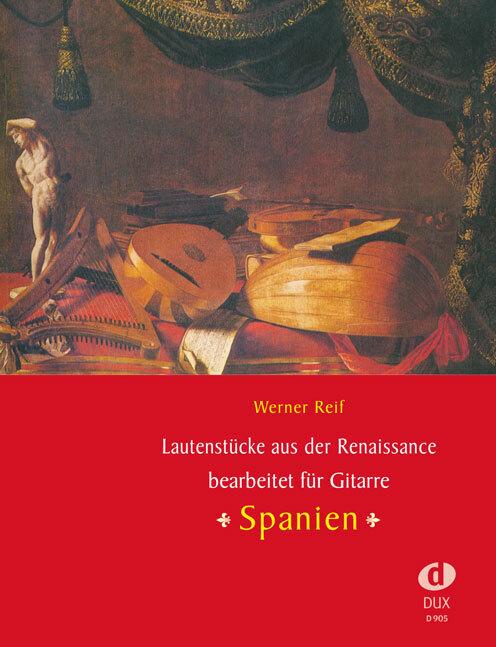 Lautenstücke aus der Renaissance : Spanien als ...