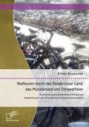 Radtouren durch das Osnabrücker Land, das Münsterland und Ostwestfalen: Illustrierte sowie kommentierte Erlebnisse und Beobachtungen unter Einbeziehung von Umweltschutzaspekten