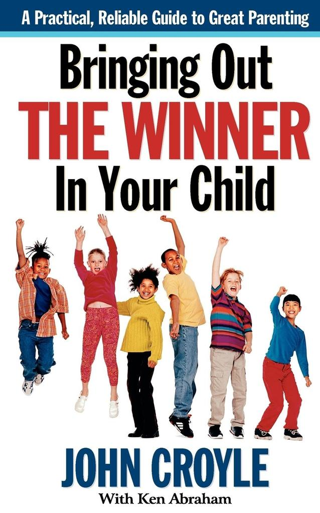 Bringing Out the Winner in Your Child: The Building Blocks of Successful Parenting als Taschenbuch