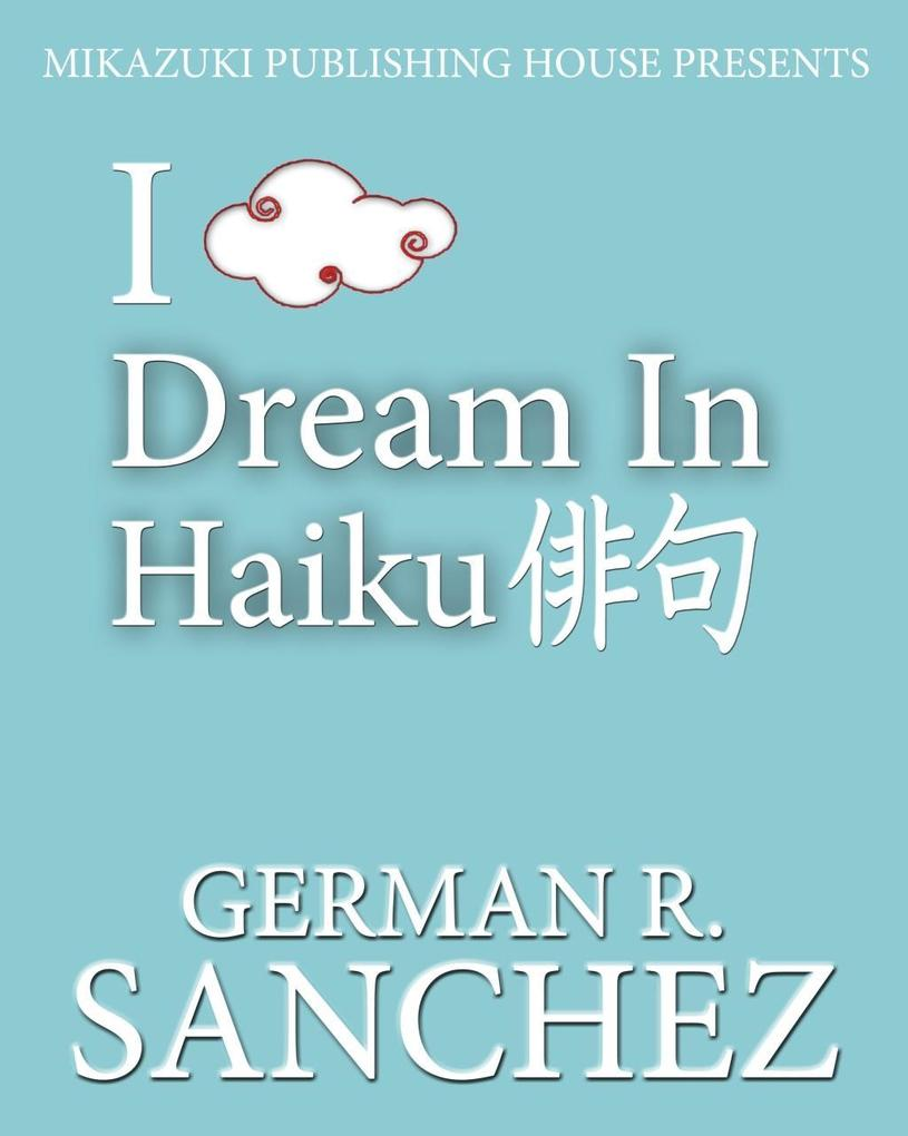 I Dream in Haiku: Poetry Book for Dreamers als ...