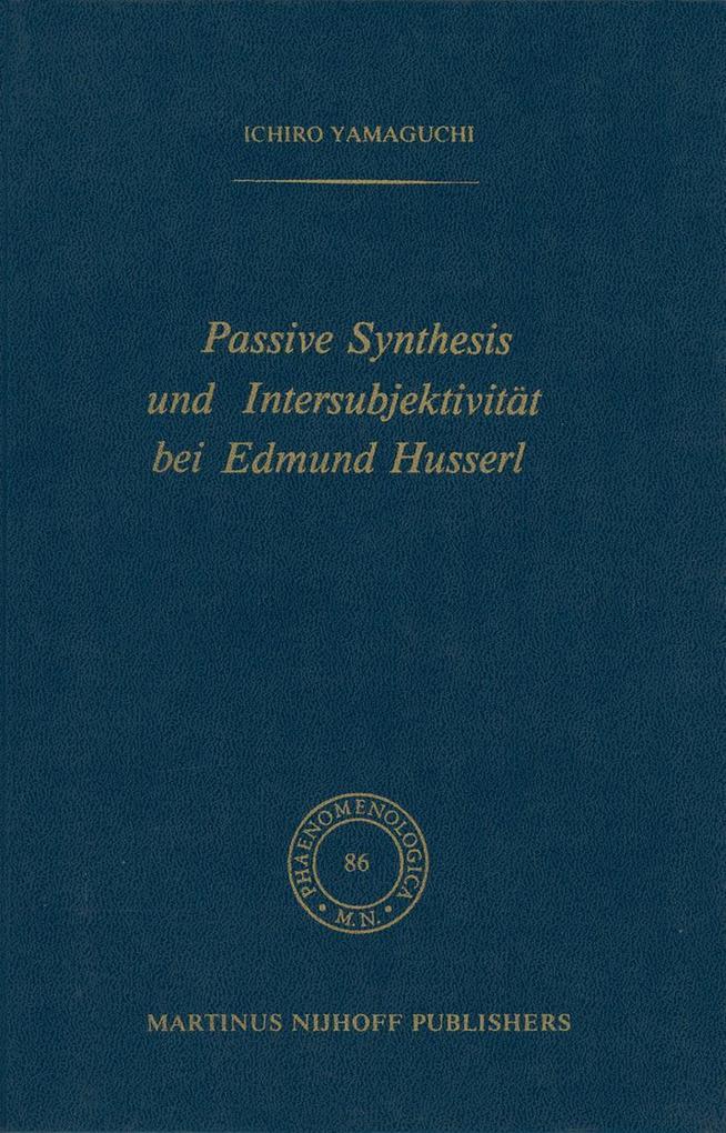 Passive Synthesis und Intersubjektivität bei Edmund Husserl als Buch