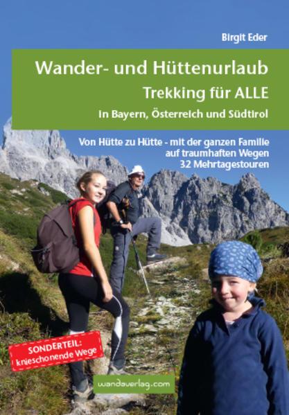 Wander- und Hüttenurlaub. Trekking für ALLE in ...
