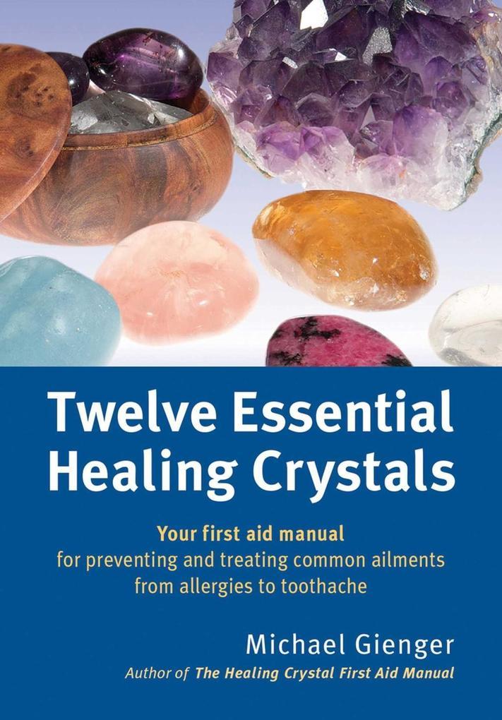 Twelve Essential Healing Crystals als eBook Dow...