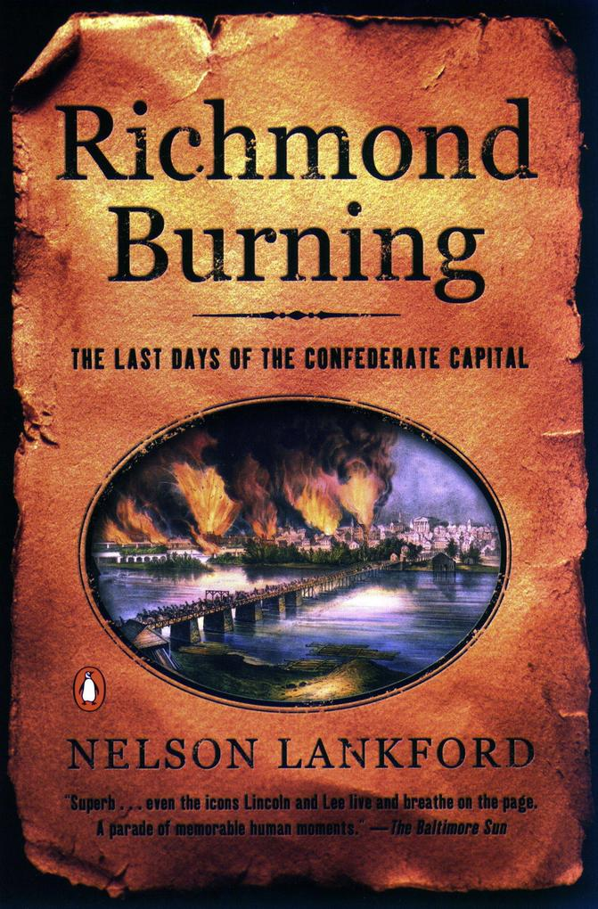 Richmond Burning: The Last Days of the Confederate Capital als Taschenbuch