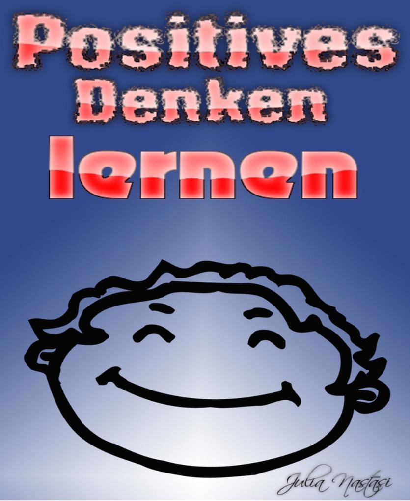 Positives Denken lernen als eBook