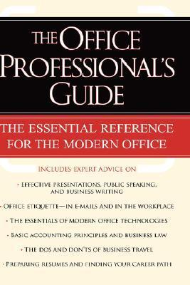 The Office Professional's Guide: The Essential Reference for the Modern Office als Buch
