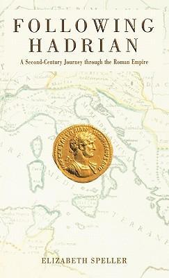Following Hadrian: A Second-Century Journey Through the Roman Empire als Buch
