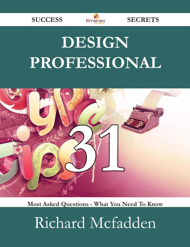 Design Professional 31 Success Secrets - 31 Mos...