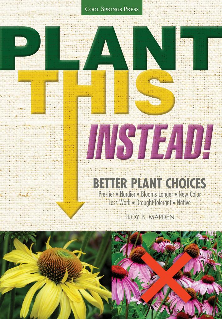 Plant This Instead! als eBook Download von Troy...