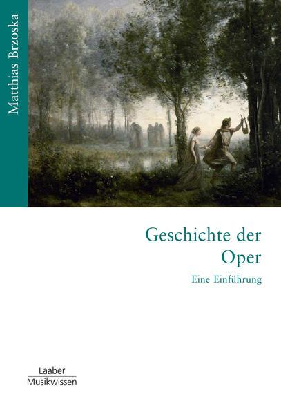 Geschichte der Oper als Buch von Matthias Brzoska