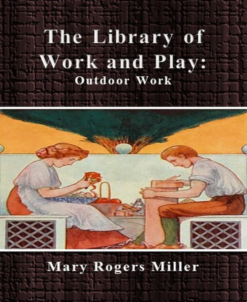 The Library of Work and Play: Outdoor Work als ...