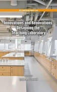 Innovations and Renovations: Designing the Teaching Laboratory