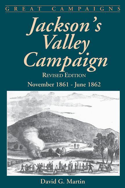 Jackson's Valley Campaign: November 1861- June 1862 als Taschenbuch