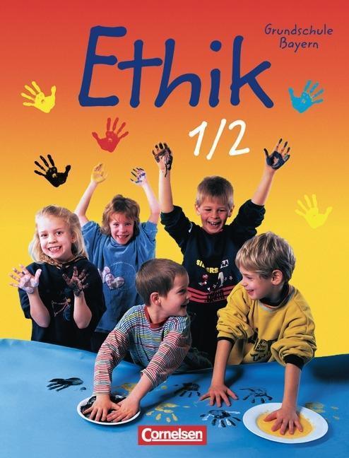 Ethik 1/2. Grundschule. Schülerbuch. Bayern als Buch