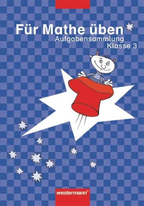 Für Mathe üben. 3. Schuljahr Aufgabensammlung als Buch