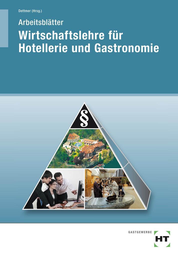 Wirtschaftslehre für Hotellerie und Gastronomie. Arbeitsblätter als Buch