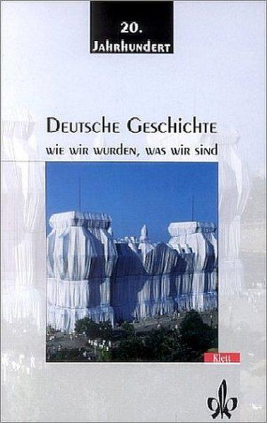 Deutsche Geschichte 2. Wie wir wurden, was wir sind als Buch