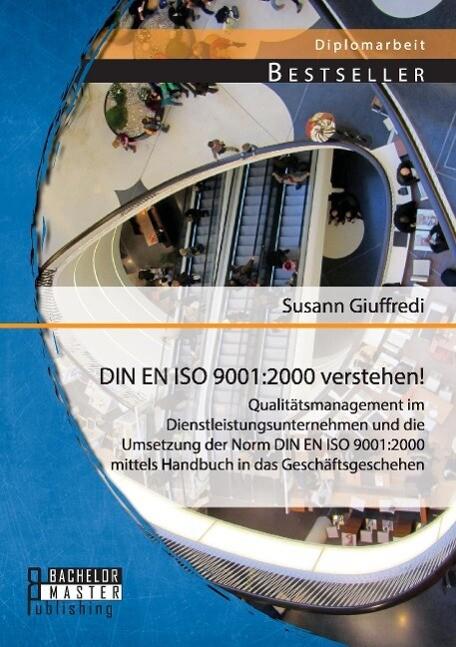 DIN EN ISO 9001:2000 verstehen! Qualitätsmanage...