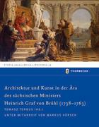 Architektur und Kunst in der Ära des sächsischen Ministers Heinrich Graf von Brühl (1738-1763)