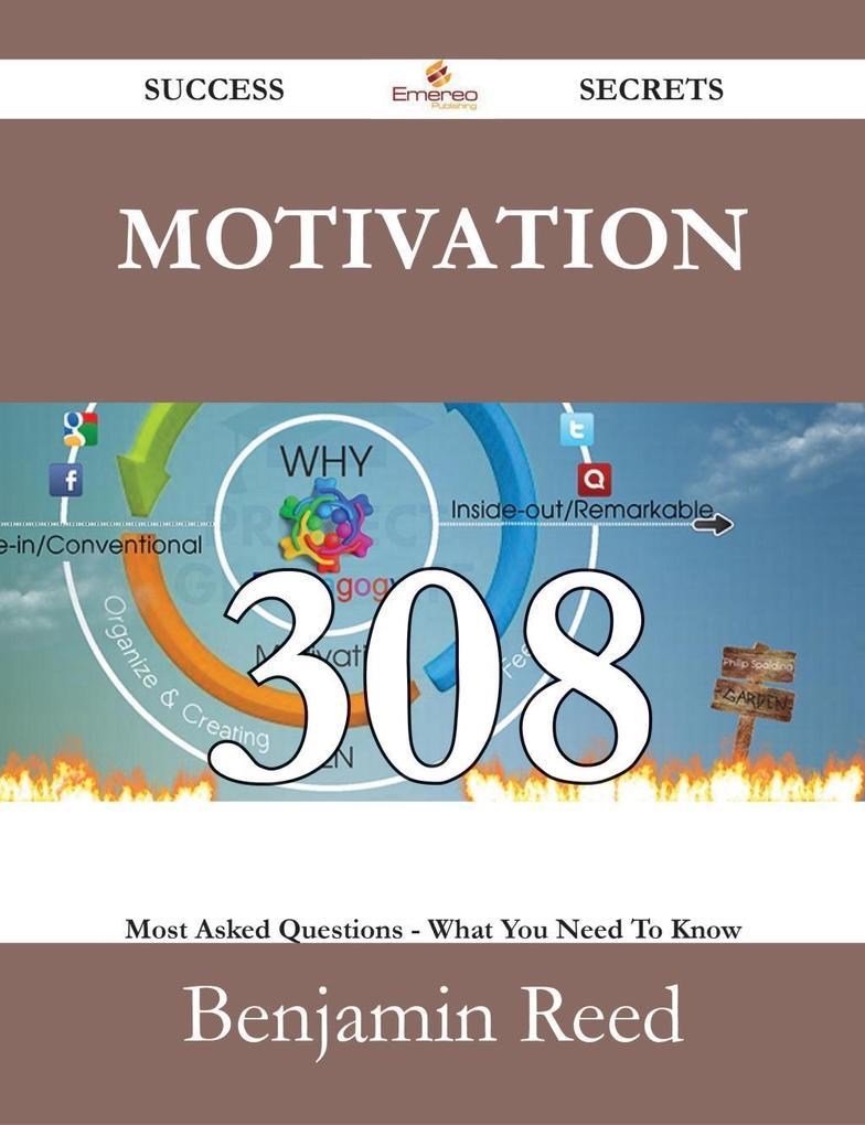 Motivation 308 Success Secrets - 308 Most Asked...