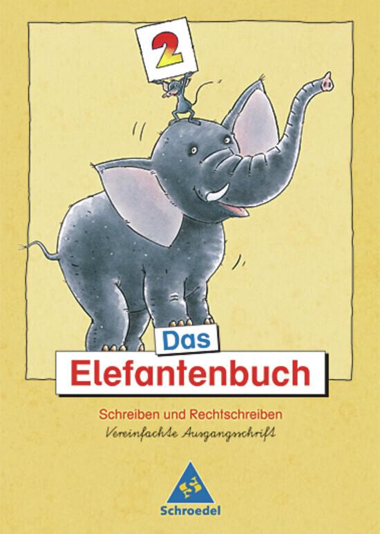 Das Elefantenbuch. 2. Schuljahr. Vereinfachte Ausgangsschrift. Neubearbeitung als Buch