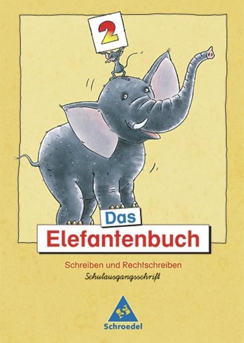 Das Elefantenbuch. 2. Schuljahr. Schulausgangsschrift als Buch