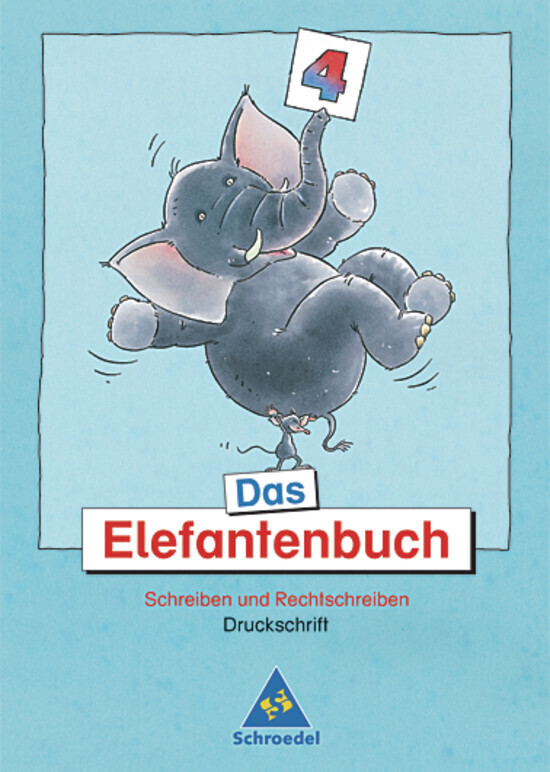 Das Elefantenbuch. 4. Schuljahr. Arbeitsheft. Druckschrift. Neubearbeitung als Buch