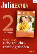 Julia Extra Band 380 - Titel 2: Liebe gesucht - Familie gefunden