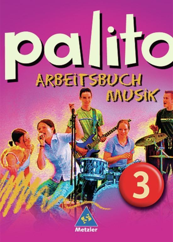 Palito. Arbeitsbuch Musik 3. Alle Länder außer ...