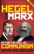 Hegel and Marx After the Fall of Communism