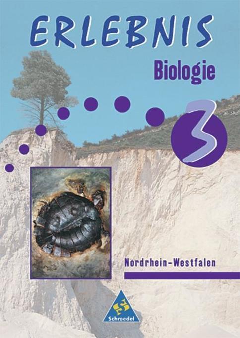 Erlebnis Biologie 3. Schülerband. Nordrhein-Westfalen als Buch