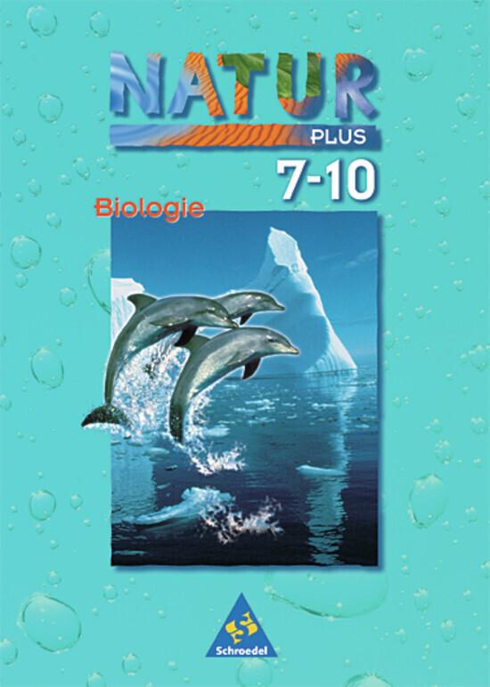 Natur plus Biologie 7-10. Schülerband. Gesamtschulen. Bremen, Hamburg, Niedersachsen, Nordrhein-Westfalen und Schleswig-Holstein als Buch