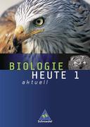 Biologie heute aktuell 1. Schülerband. Berlin, Bremen, Hamburg, Hessen, Niedersachsen, Rheinland-Pfalz, Saarland, Schleswig-Holstein
