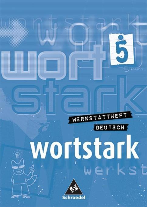 Wortstark. Werkstatt Deutsch. Werkstattheft 5. Deutsch als Zweitsprache als Buch
