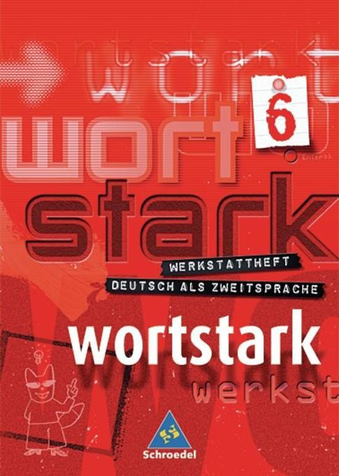 Wortstark 6. Werkstattheft. Deutsch als Zweitsprache als Buch