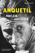 Anquetil - Mit Leib und Seele