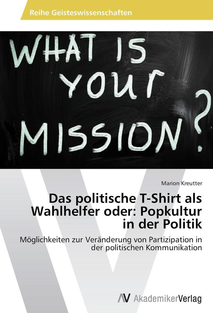 Das politische T-Shirt als Wahlhelfer oder: Pop...