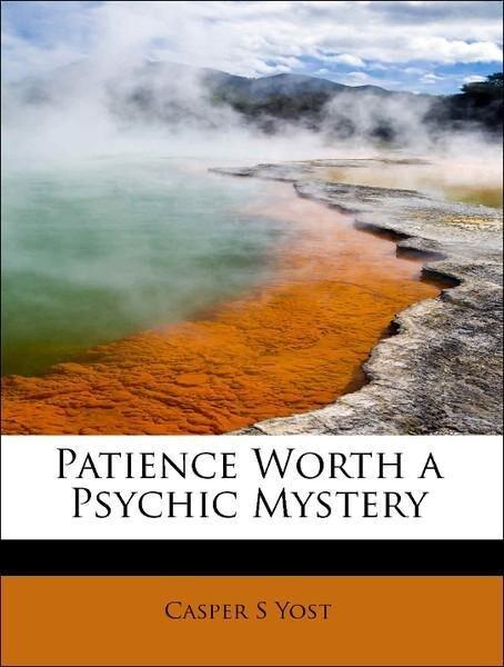 Patience Worth a Psychic Mystery als Taschenbuc...