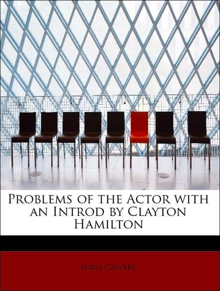 Problems of the Actor with an Introd by Clayton...