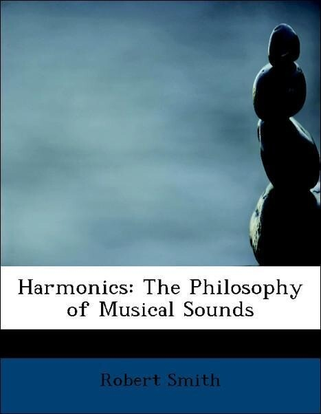 Harmonics: The Philosophy of Musical Sounds als...