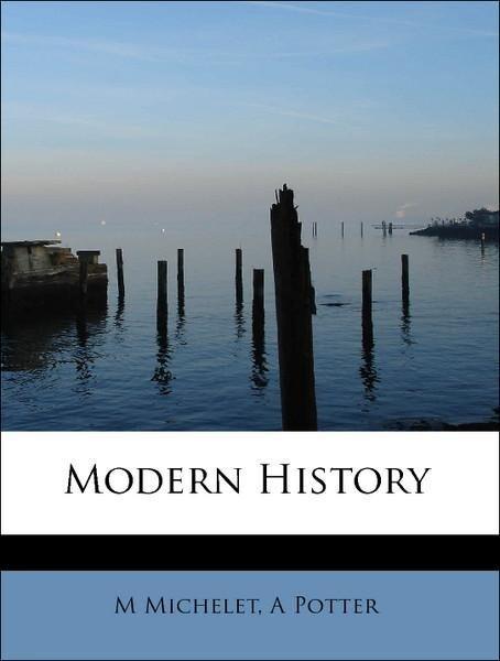 Modern History als Taschenbuch von M Michelet, ...